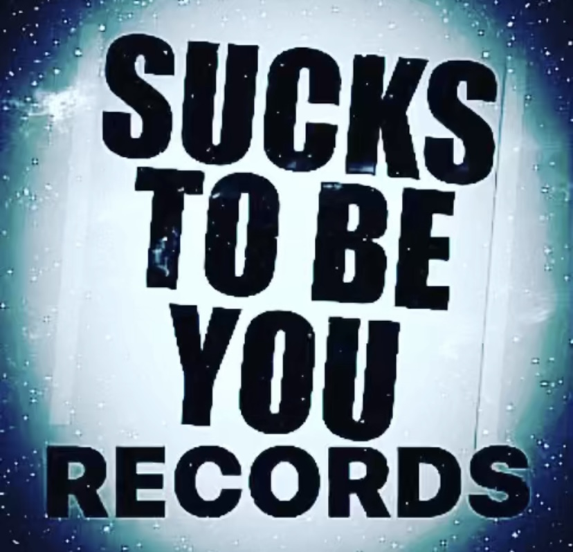Sucks To Be You Records (Label)